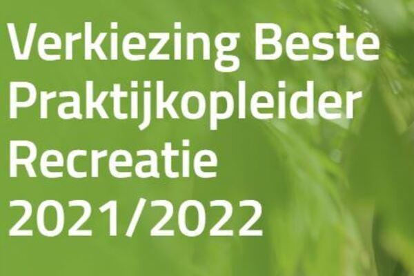 Verkiezing Beste Praktijkopleider Recreatie 2021/2022 gestart